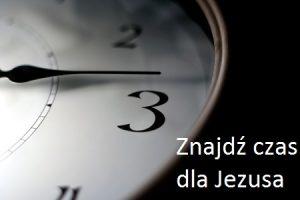 4 - czas dla Jezusa